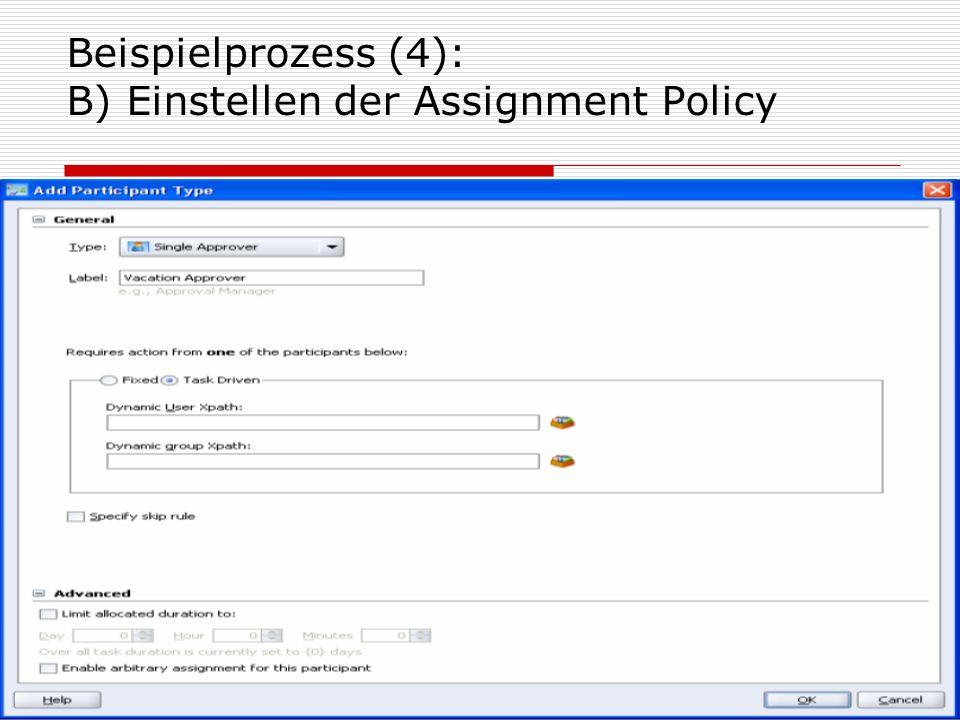 Beispielprozess (4): B) Einstellen der Assignment Policy