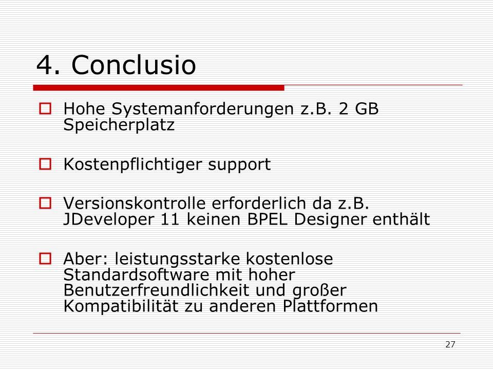 4. Conclusio Hohe Systemanforderungen z.B. 2 GB Speicherplatz