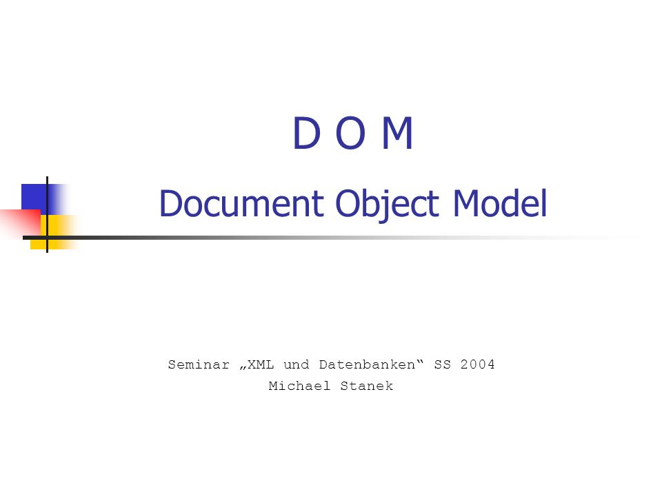 D O M Document Object Model