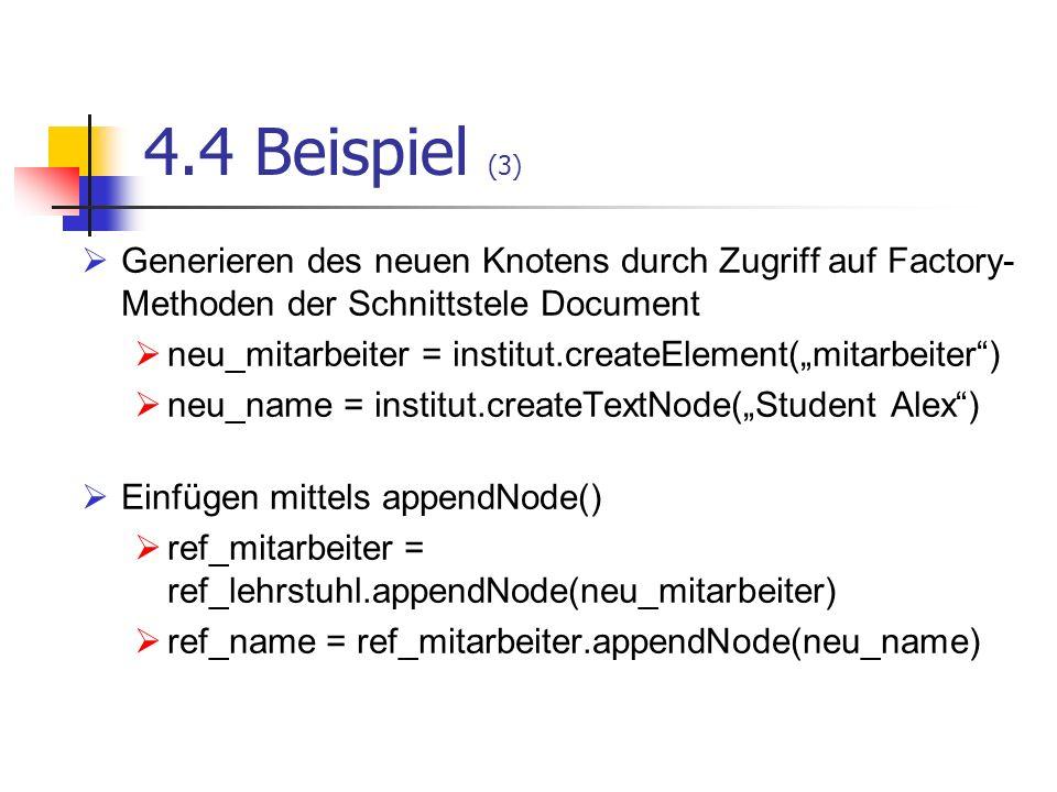 4.4 Beispiel (3)Generieren des neuen Knotens durch Zugriff auf Factory-Methoden der Schnittstele Document.