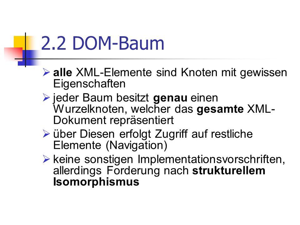 2.2 DOM-Baum alle XML-Elemente sind Knoten mit gewissen Eigenschaften