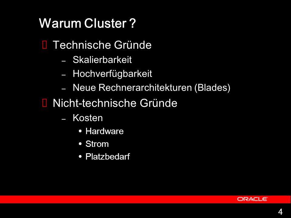 Warum Cluster Technische Gründe Nicht-technische Gründe