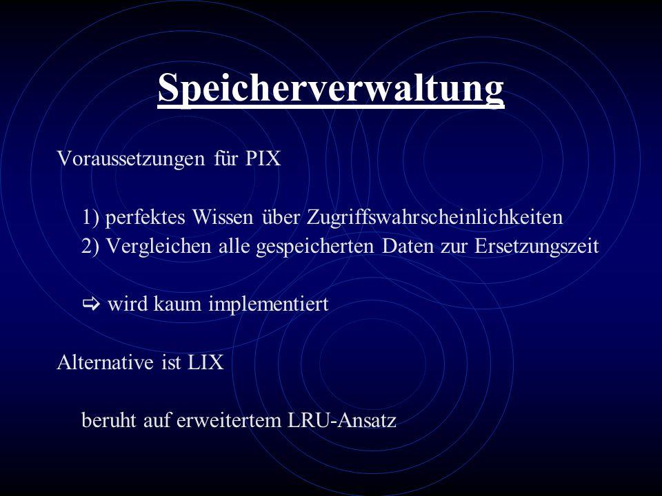 Speicherverwaltung Voraussetzungen für PIX