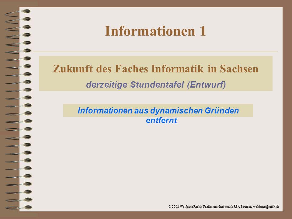 Informationen 1 Zukunft des Faches Informatik in Sachsen