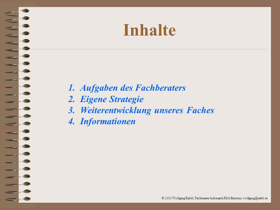 Inhalte 1. Aufgaben des Fachberaters 2. Eigene Strategie