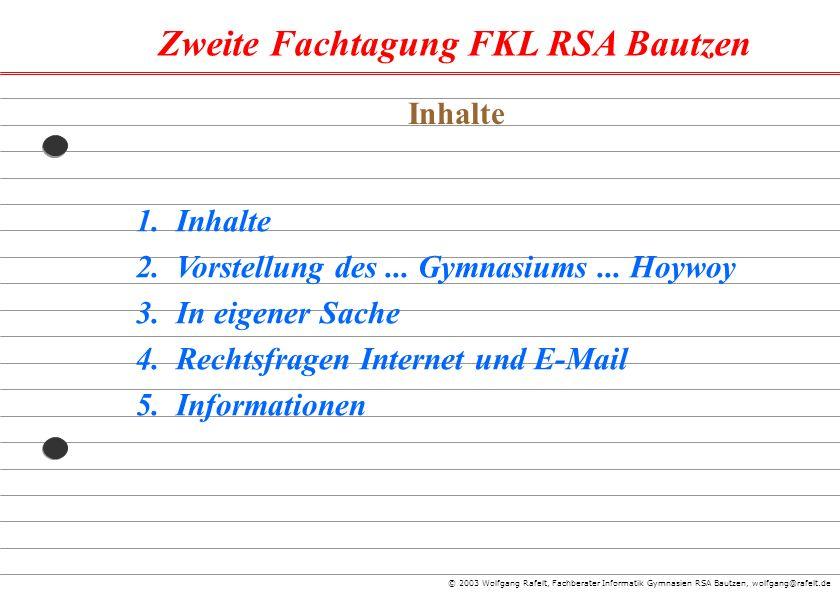 Inhalte 1. Inhalte. 2. Vorstellung des ... Gymnasiums ... Hoywoy. 3. In eigener Sache. 4. Rechtsfragen Internet und E-Mail.