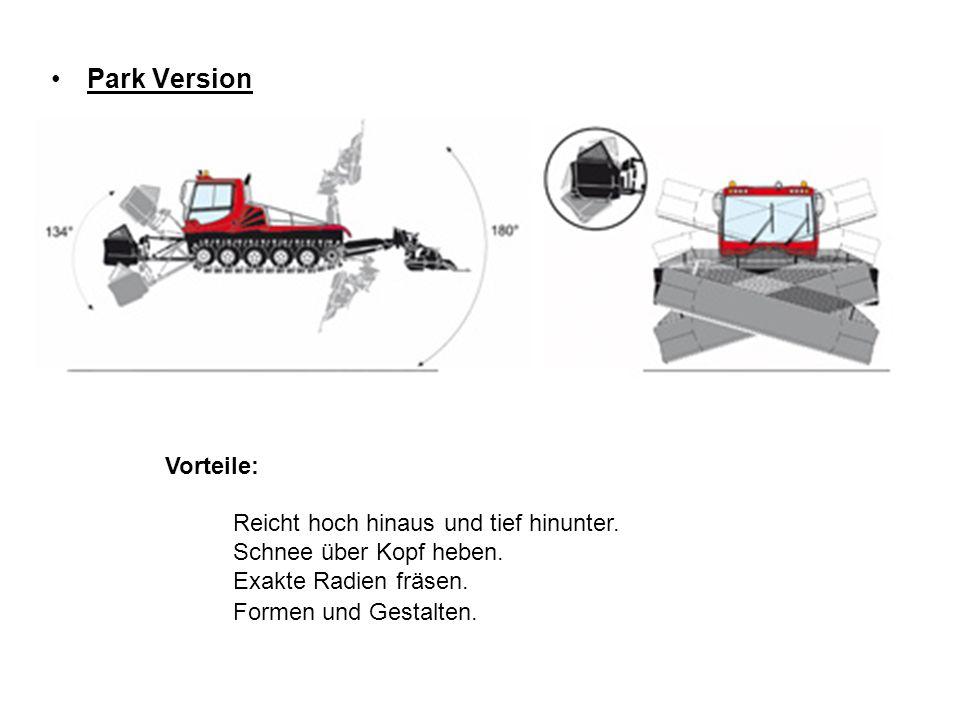 Park Version Vorteile: Reicht hoch hinaus und tief hinunter.