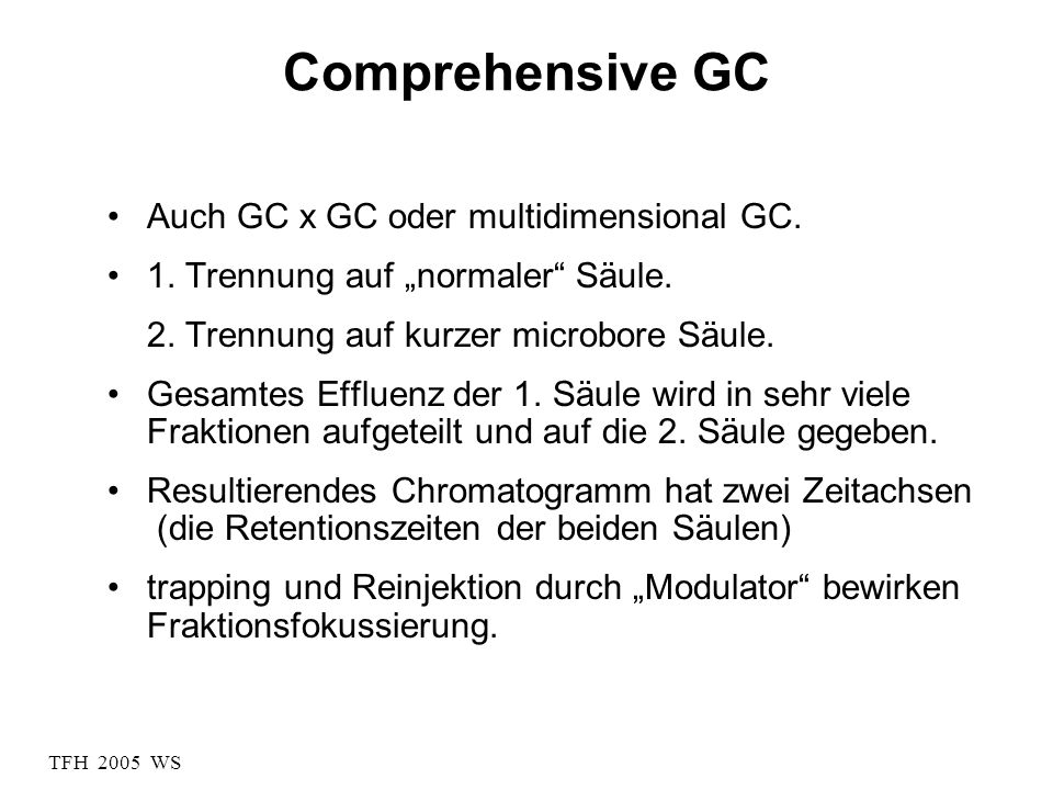 Comprehensive GC Auch GC x GC oder multidimensional GC.