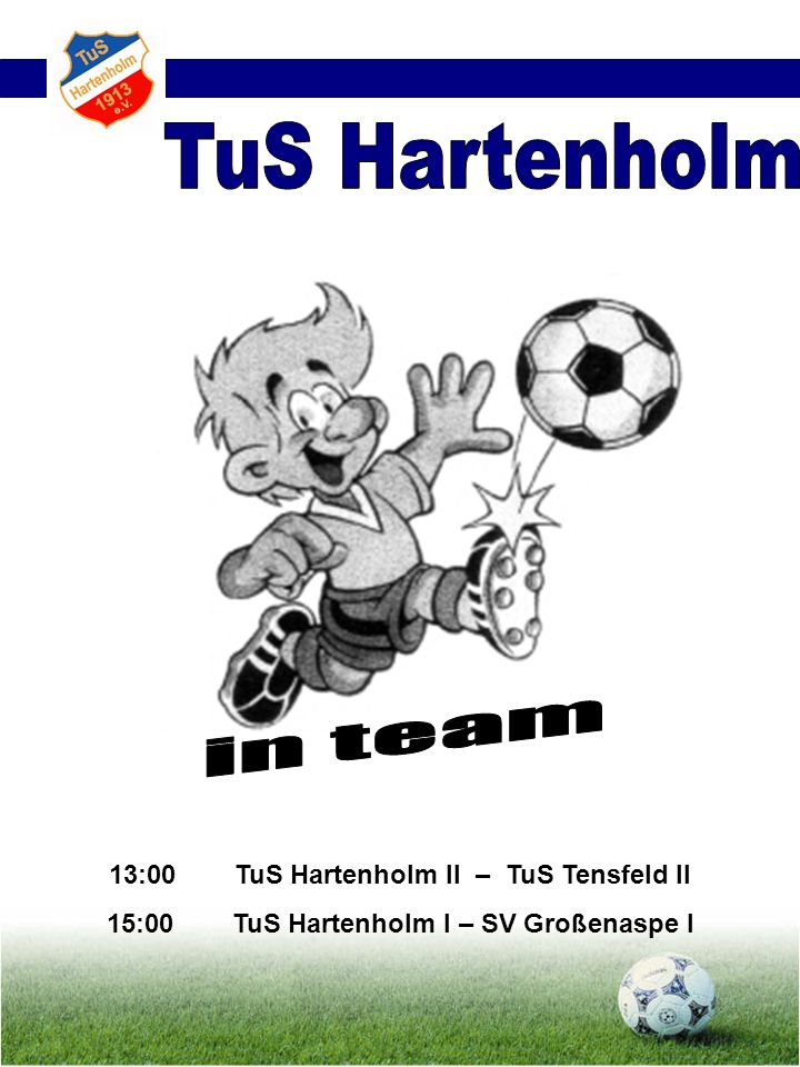 TuS Hartenholm in team 13:00 TuS Hartenholm II – TuS Tensfeld II