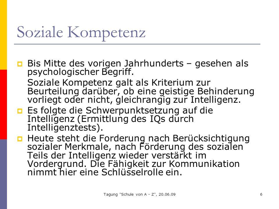 Soziale Kompetenz Bis Mitte des vorigen Jahrhunderts – gesehen als psychologischer Begriff.