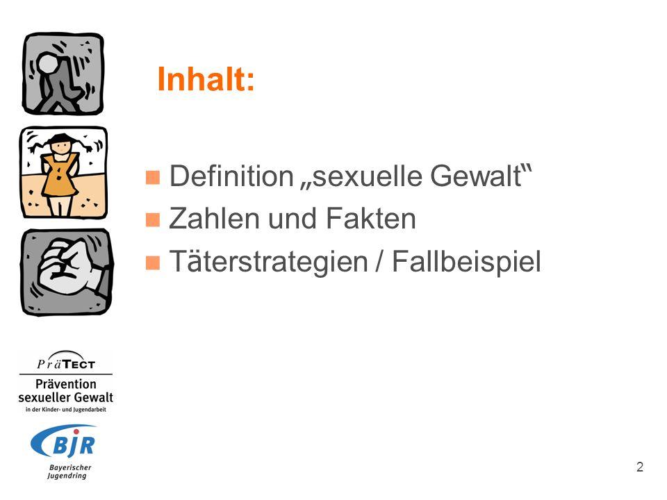 """Inhalt: Definition """"sexuelle Gewalt Zahlen und Fakten"""