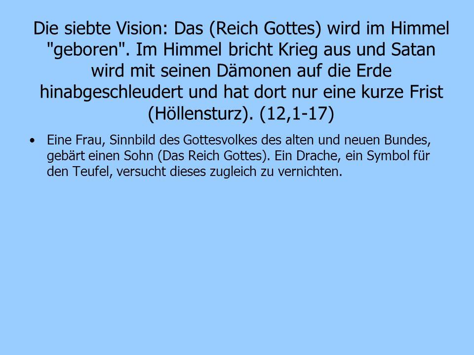 Die siebte Vision: Das (Reich Gottes) wird im Himmel geboren