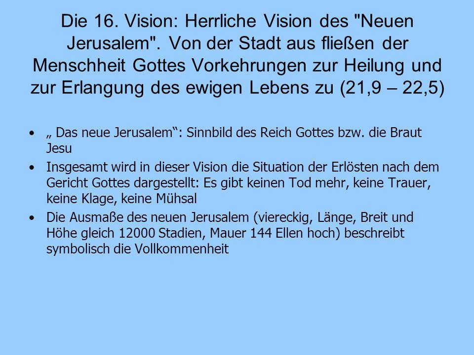 Die 16. Vision: Herrliche Vision des Neuen Jerusalem