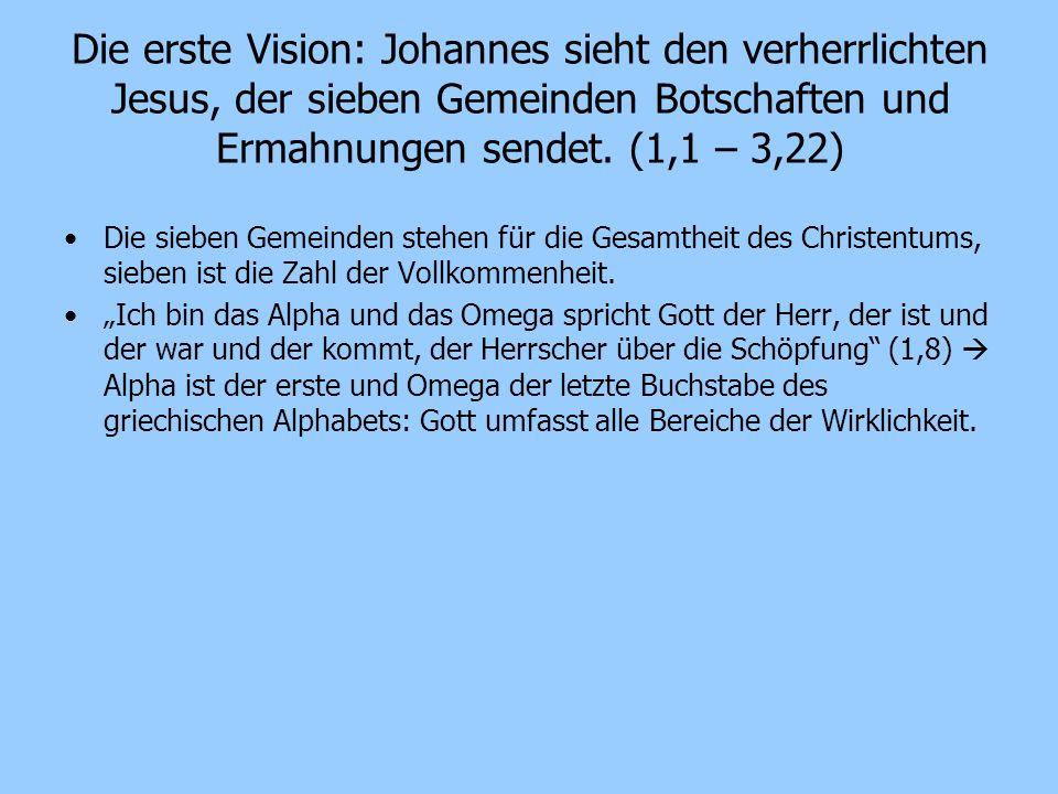Die erste Vision: Johannes sieht den verherrlichten Jesus, der sieben Gemeinden Botschaften und Ermahnungen sendet. (1,1 – 3,22)