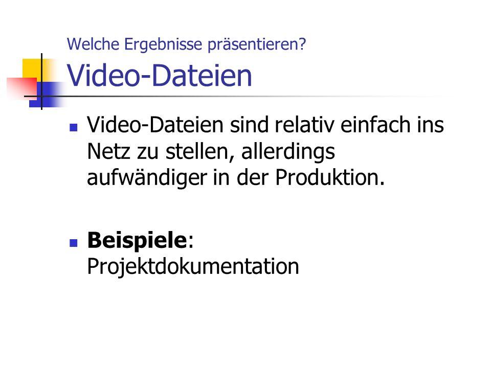 Welche Ergebnisse präsentieren Video-Dateien