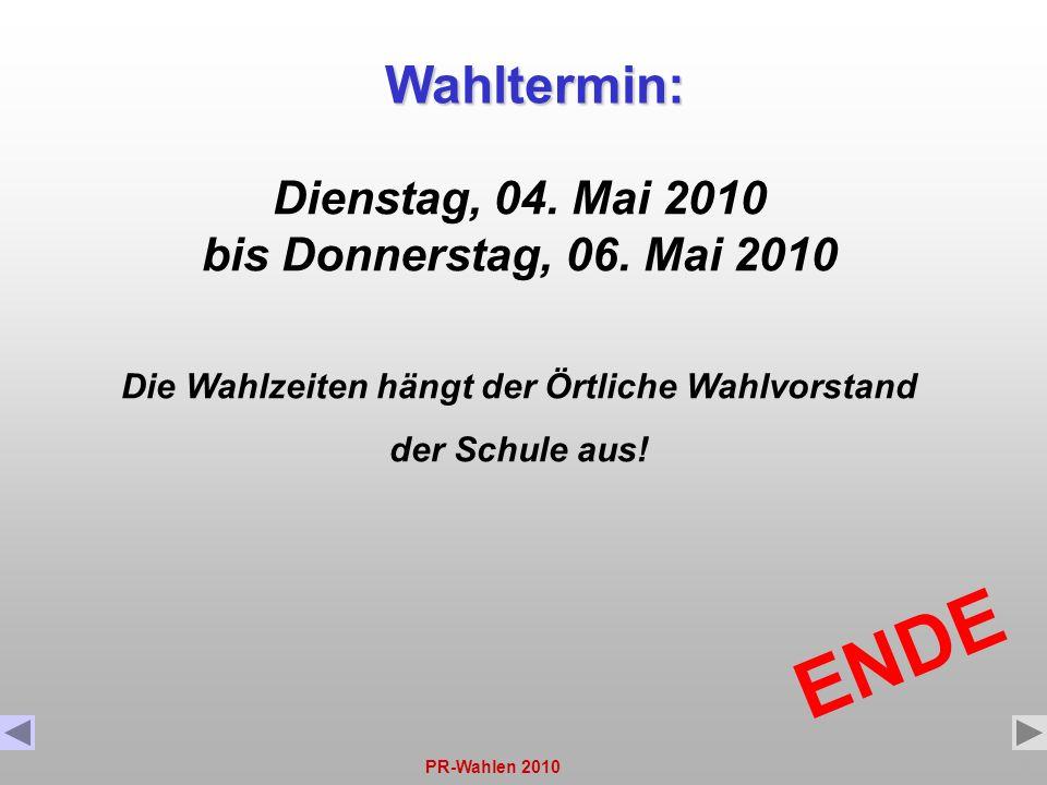ENDE Wahltermin: Dienstag, 04. Mai 2010 bis Donnerstag, 06. Mai 2010