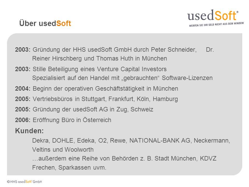 Über usedSoft 2003: Gründung der HHS usedSoft GmbH durch Peter Schneider, Dr. Reiner Hirschberg und Thomas Huth in München.