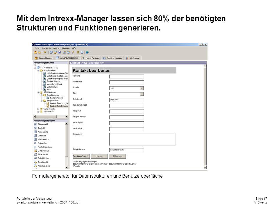 Mit dem Intrexx-Manager lassen sich 80% der benötigten Strukturen und Funktionen generieren.