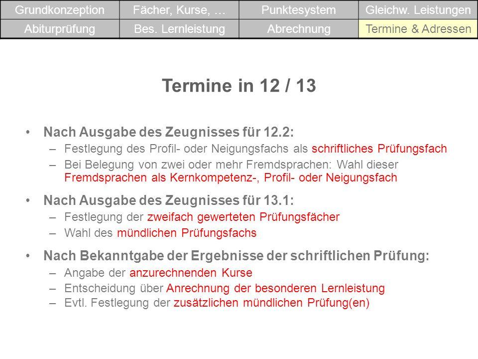 Termine in 12 / 13 Nach Ausgabe des Zeugnisses für 12.2: