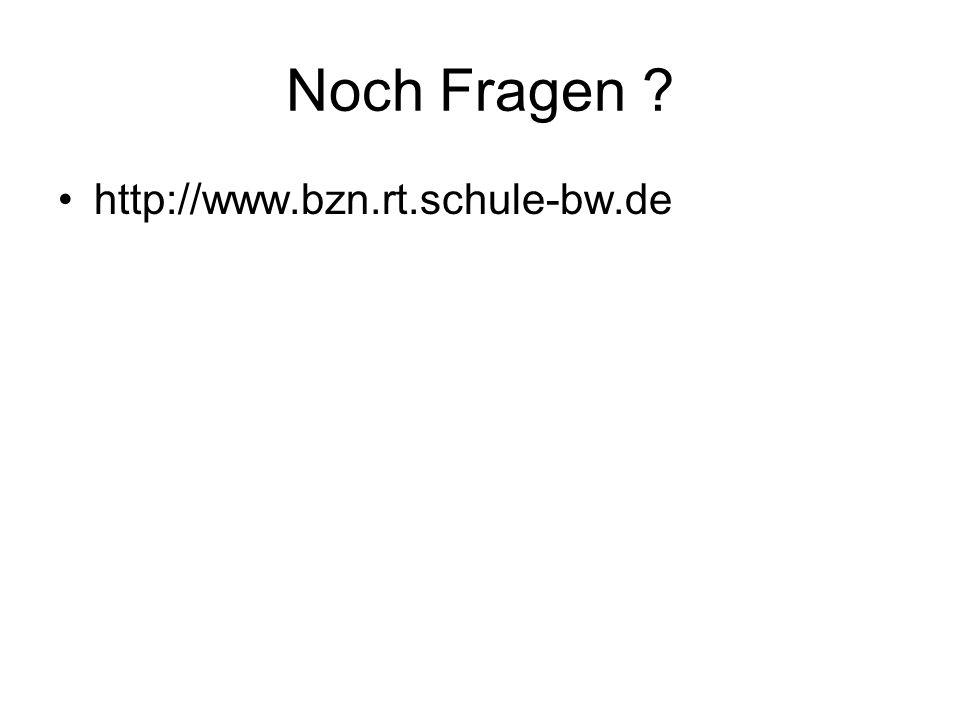 Noch Fragen http://www.bzn.rt.schule-bw.de