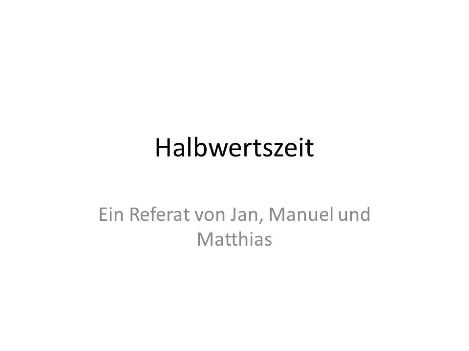 Ein Referat von Jan, Manuel und Matthias