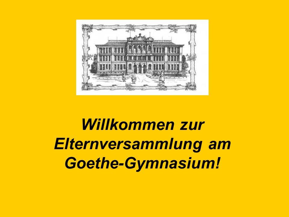Willkommen zur Elternversammlung am Goethe-Gymnasium!