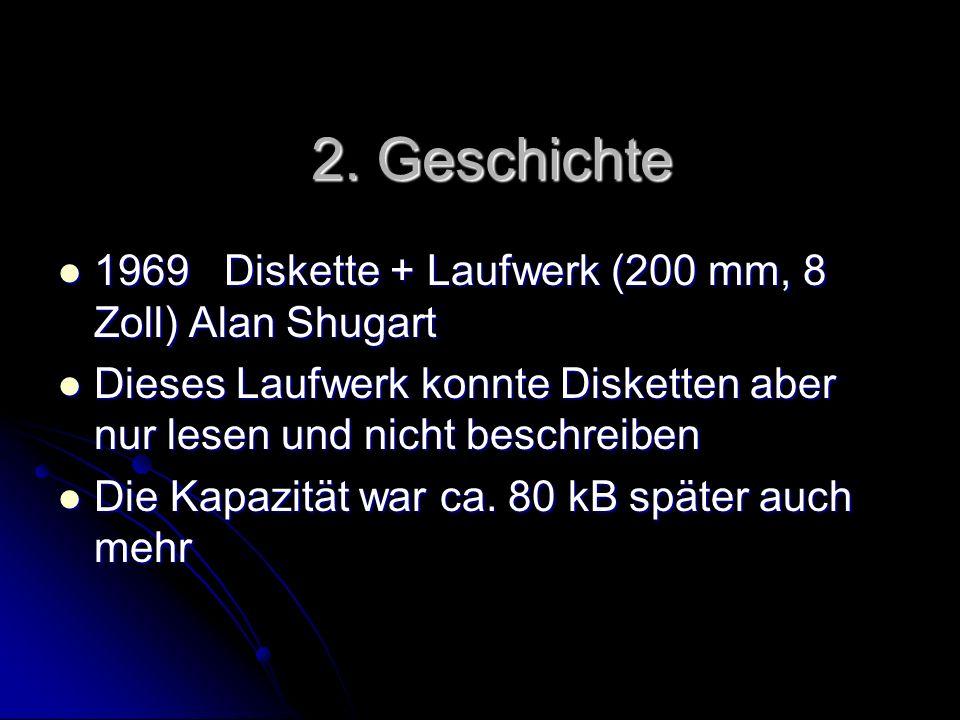 2. Geschichte 1969 Diskette + Laufwerk (200 mm, 8 Zoll) Alan Shugart