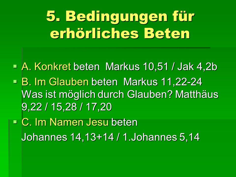 5. Bedingungen für erhörliches Beten