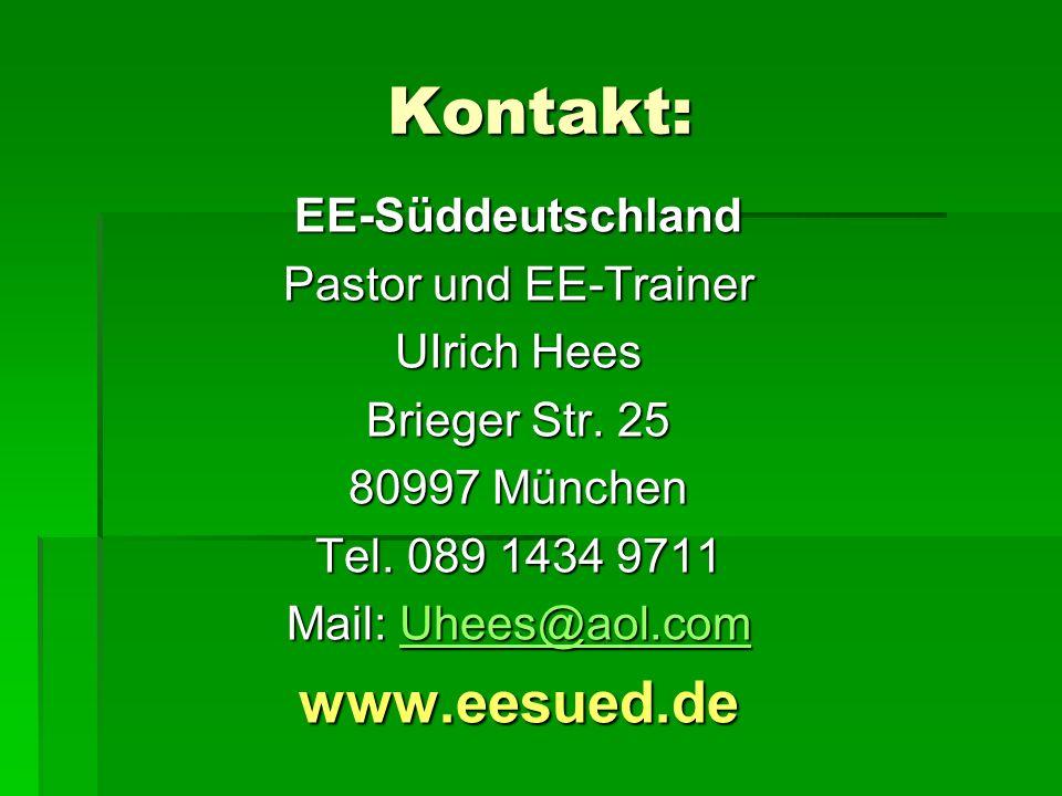 Kontakt: www.eesued.de EE-Süddeutschland Pastor und EE-Trainer