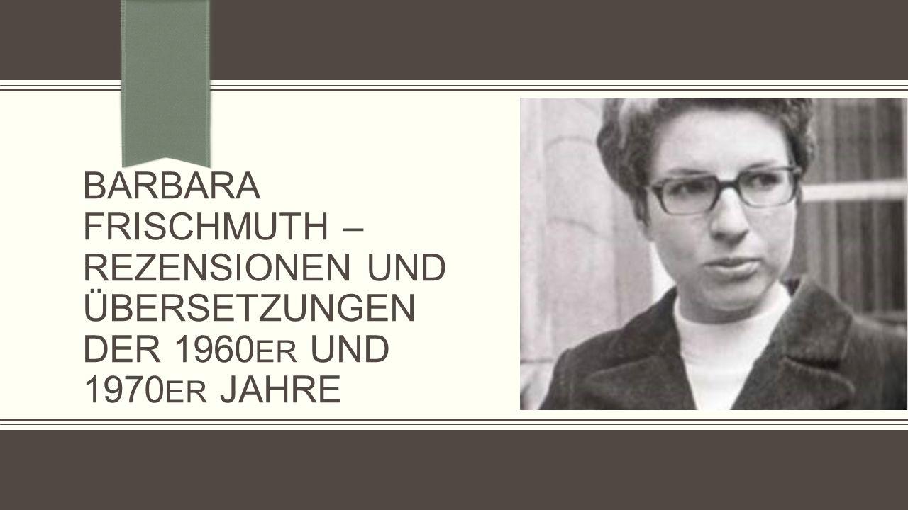 Barbara Frischmuth – Rezensionen und Übersetzungen der 1960er und 1970er Jahre