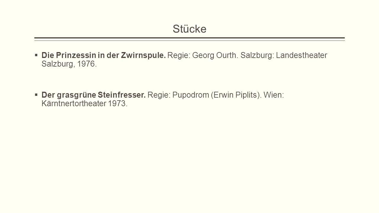 Stücke Die Prinzessin in der Zwirnspule. Regie: Georg Ourth. Salzburg: Landestheater Salzburg, 1976.