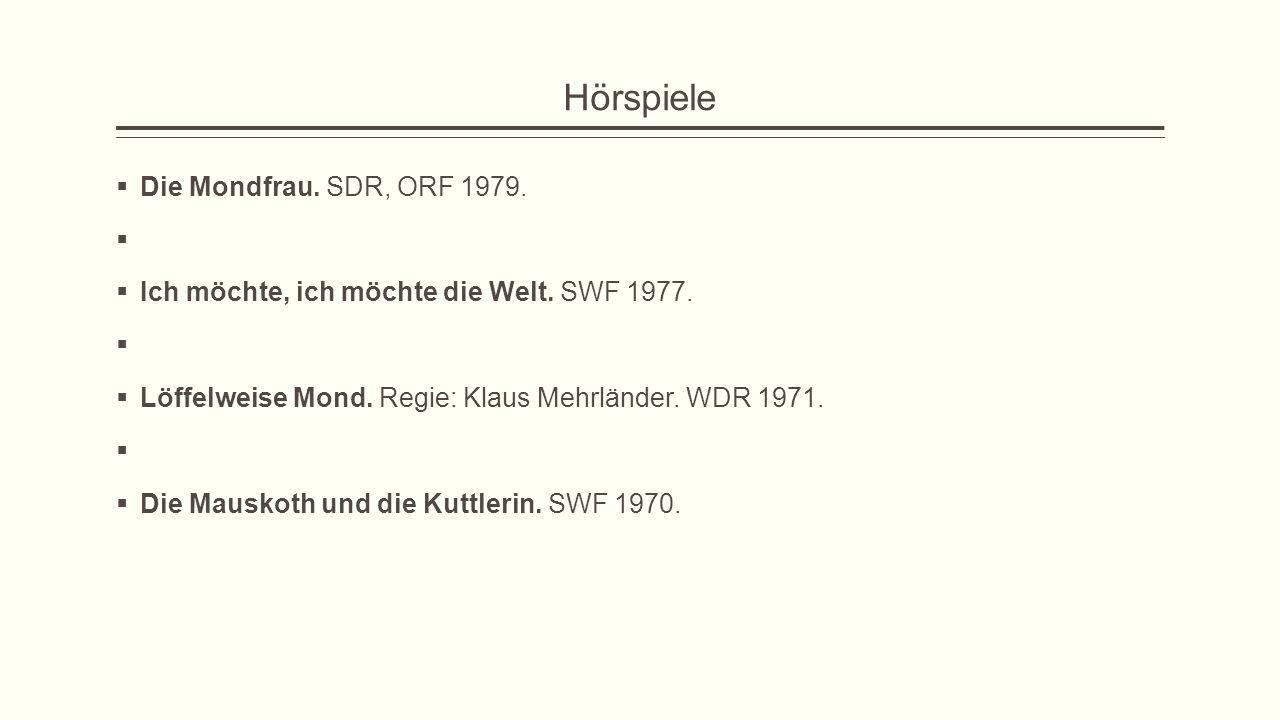 Hörspiele Die Mondfrau. SDR, ORF 1979.