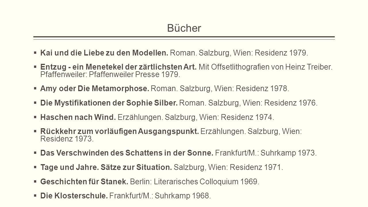 Bücher Kai und die Liebe zu den Modellen. Roman. Salzburg, Wien: Residenz 1979.
