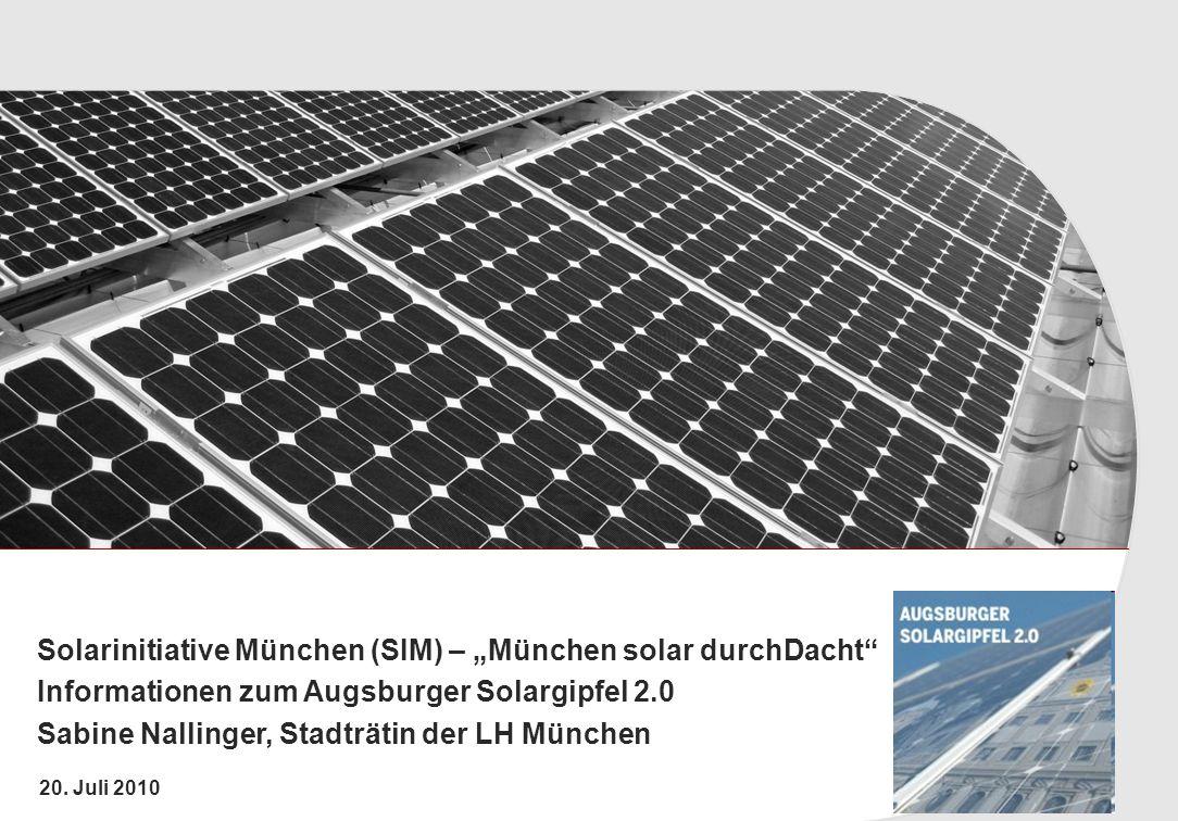"""Solarinitiative München (SIM) – """"München solar durchDacht Informationen zum Augsburger Solargipfel 2.0 Sabine Nallinger, Stadträtin der LH München"""