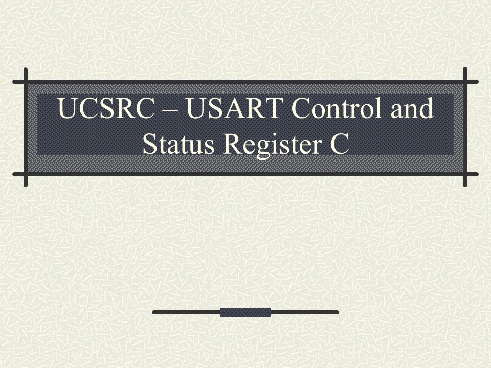 UCSRC – USART Control and Status Register C