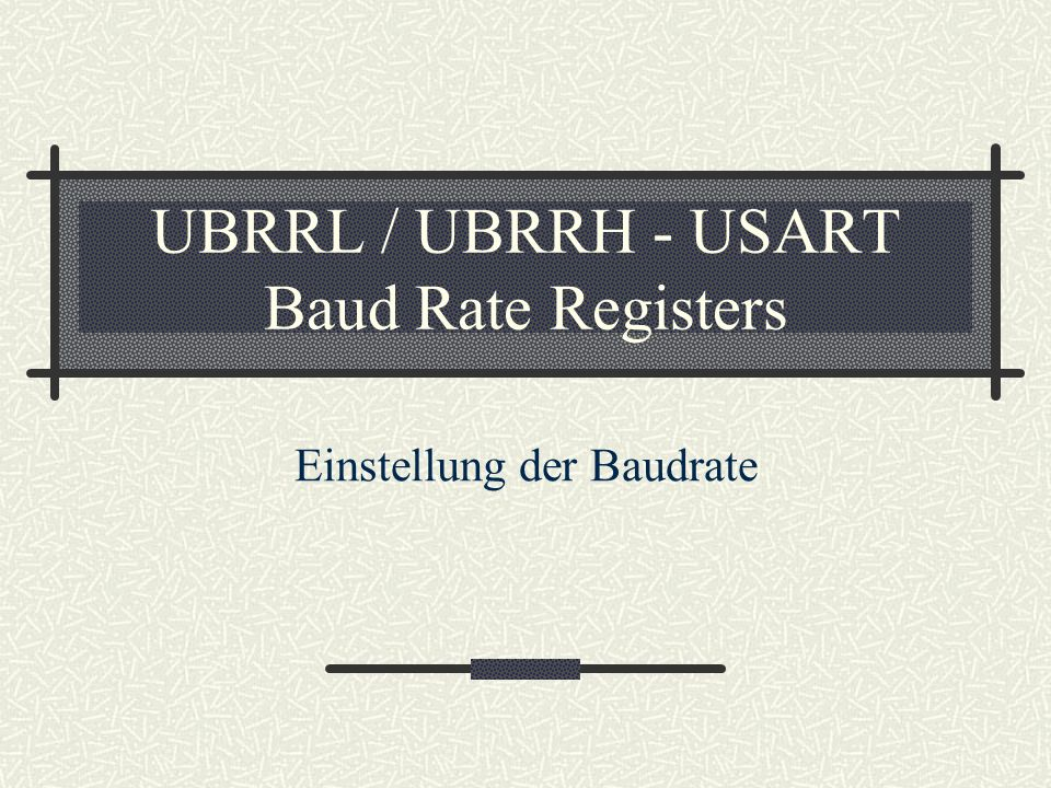 UBRRL / UBRRH - USART Baud Rate Registers