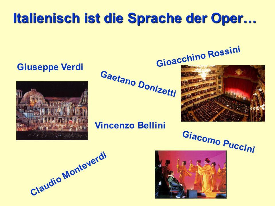 Italienisch ist die Sprache der Oper…