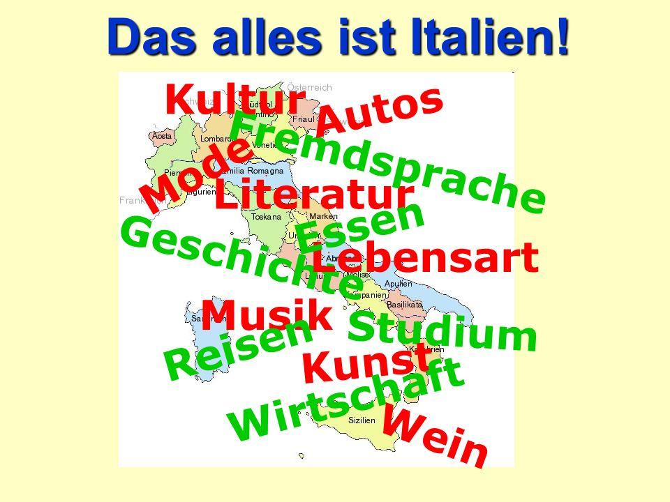Das alles ist Italien! Kultur Autos Fremdsprache Mode Literatur Essen