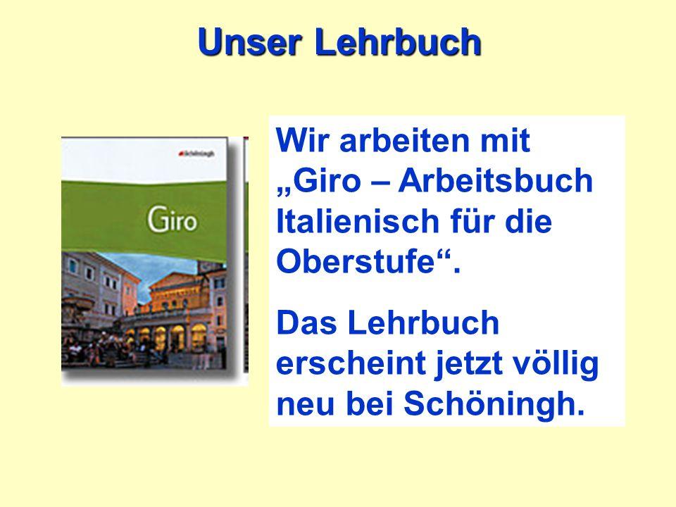 """Unser Lehrbuch Wir arbeiten mit """"Giro – Arbeitsbuch Italienisch für die Oberstufe ."""