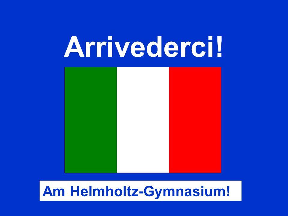 Arrivederci! Am Helmholtz-Gymnasium!