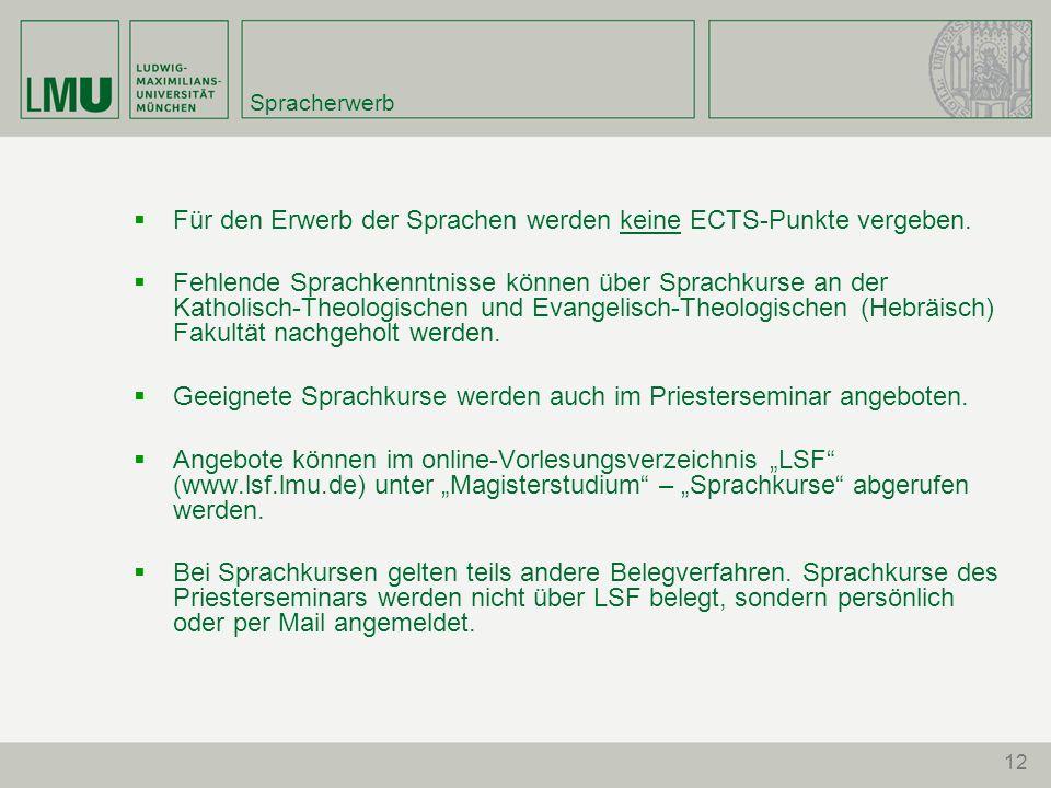 Für den Erwerb der Sprachen werden keine ECTS-Punkte vergeben.