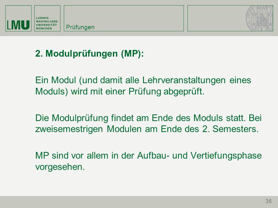 MP sind vor allem in der Aufbau- und Vertiefungsphase vorgesehen.