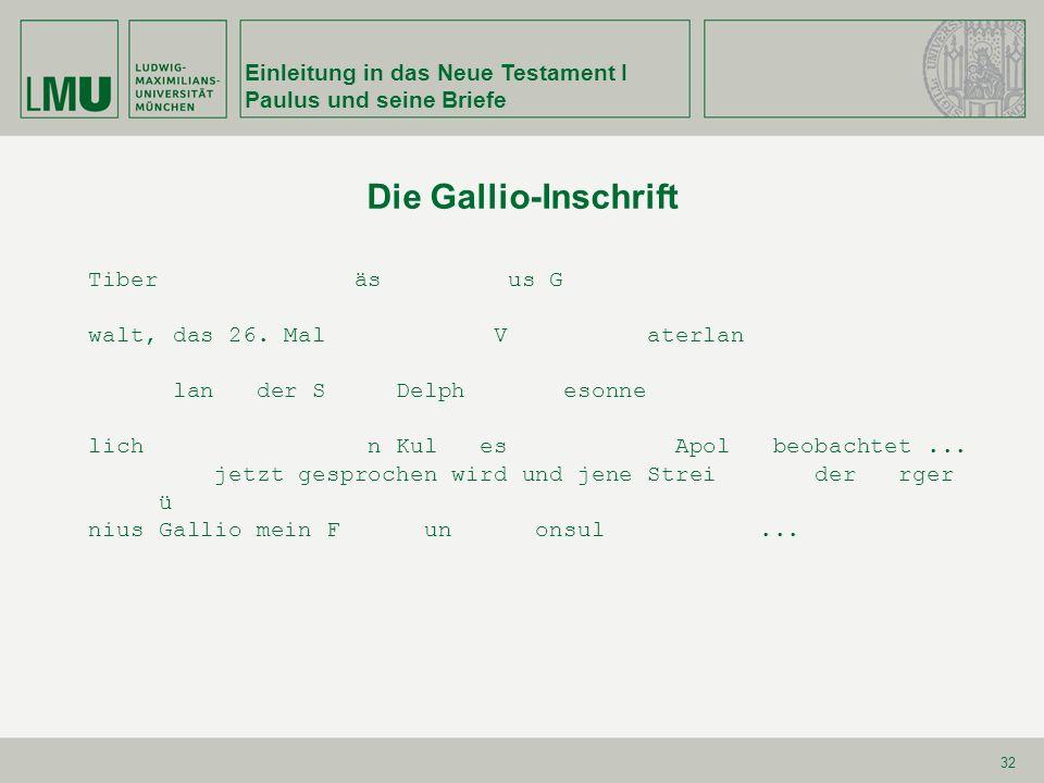 Die Gallio-Inschrift Einleitung in das Neue Testament I