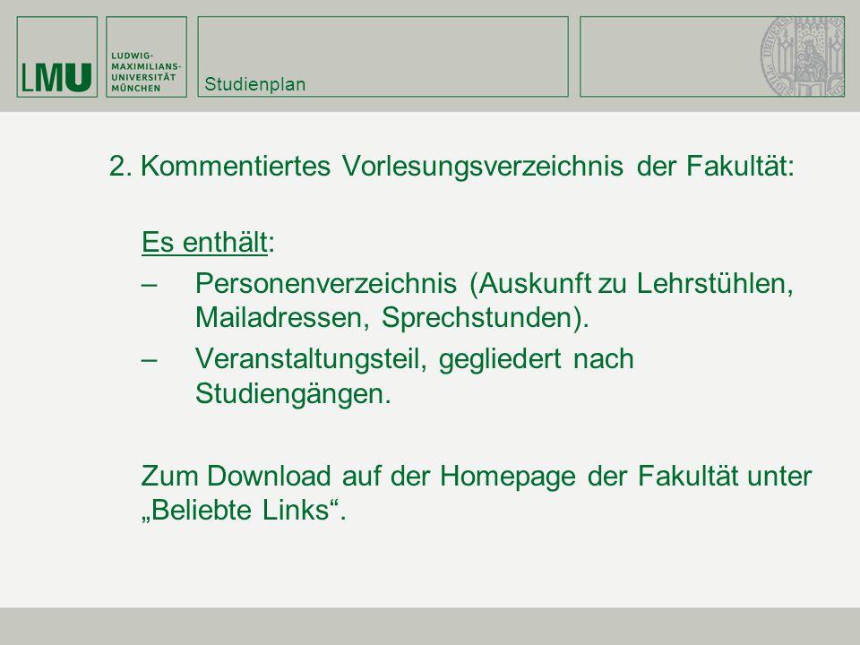 2. Kommentiertes Vorlesungsverzeichnis der Fakultät: Es enthält: