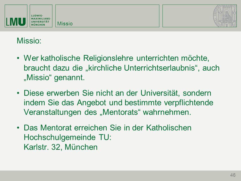 """Missio Missio: • Wer katholische Religionslehre unterrichten möchte, braucht dazu die """"kirchliche Unterrichtserlaubnis , auch """"Missio genannt."""