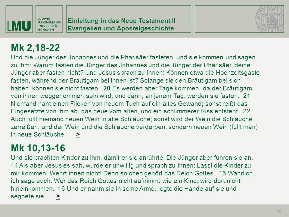 Mk 2,18-22 Mk 10,13-16 Einleitung in das Neue Testament II