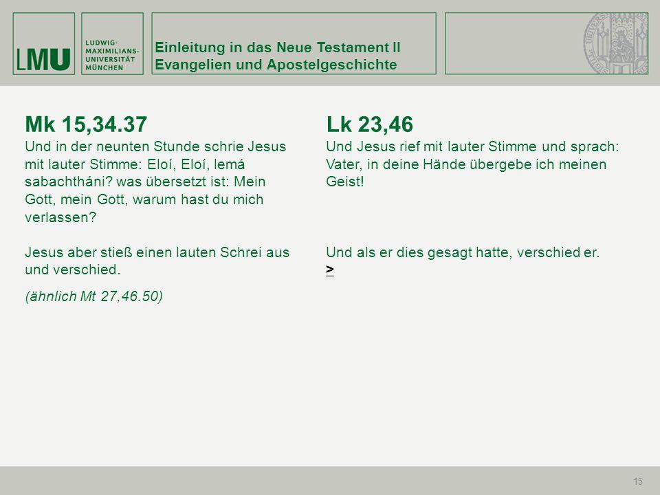 Mk 15,34.37 Lk 23,46 Einleitung in das Neue Testament II