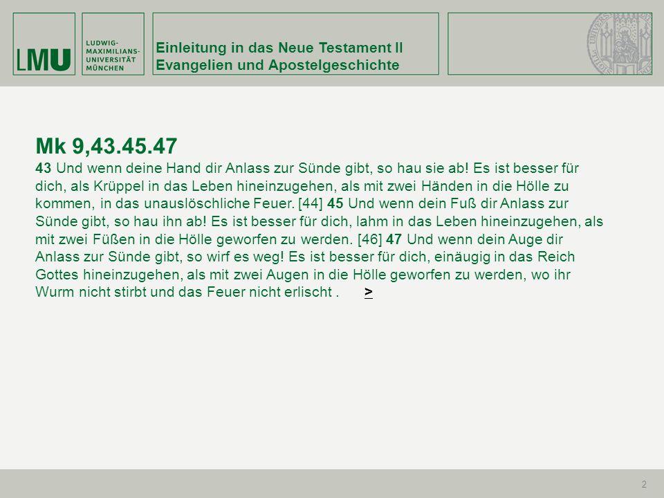 Mk 9,43.45.47 Einleitung in das Neue Testament II