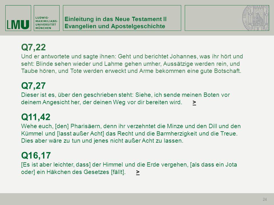 Q7,22 Q7,27 Q11,42 Q16,17 Einleitung in das Neue Testament II