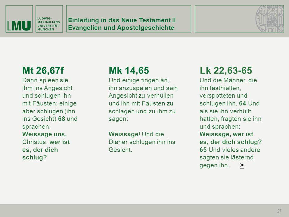 Mt 26,67f Mk 14,65 Lk 22,63-65 Einleitung in das Neue Testament II